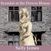 Cover of Scandal at the Dower House ebook